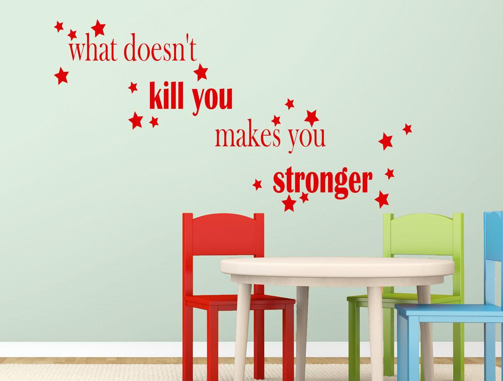 מדבקת קיר - מה שלא הורג אותך מחזק אותך