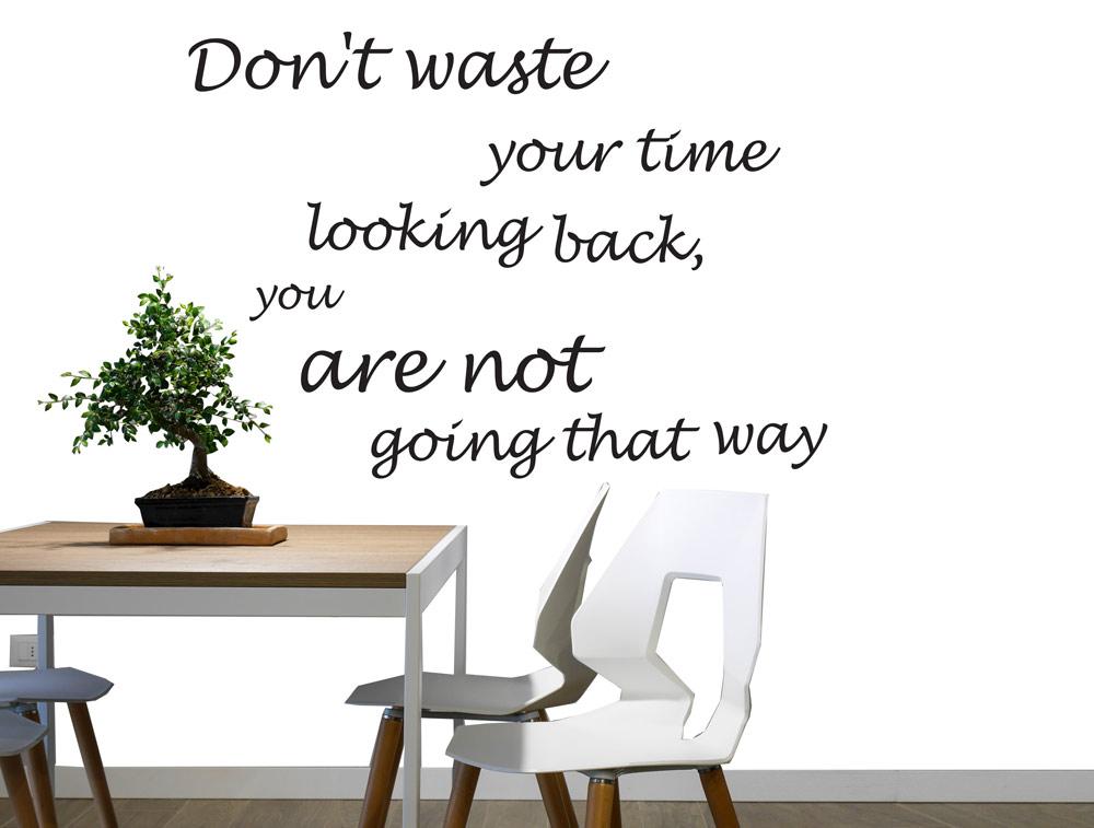 מדבקת קיר - אל תבזבז את הזמן להסתכן אחורה